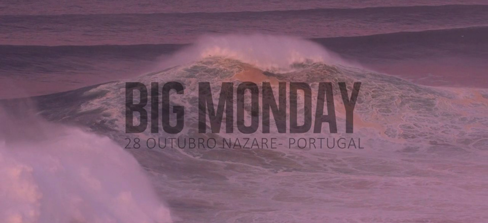 Big Monday - A Closer Look: a explosão de Nazaré!